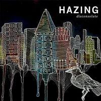 Hazing - Disconsolate [New Vinyl LP]