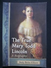 The True Mary Todd Lincoln: A Biography [Paperback] Betty Boles Ellison