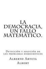 La Democracia, un Fallo Matematico : Detección y Solución de Los Problemas...