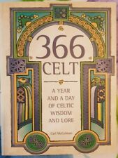 366 Celt: A Year and A Day of Celtic Wisdom and Lore by Carl McColman (Paperbac…