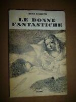 ARRIGO BENEDETTI LE DONNE FANTASTICHE Einaudi 1942 prima edizione