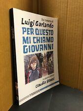 LUIGI GARLANDO - PER QUESTO MI CHIAMO GIOVANNI ED. CORRIERE DELLA SERA