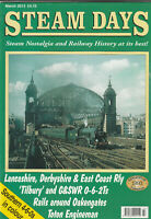STEAM DAYS Magazine March 2013 - Lancashire, Derbyshire & East Coast Railway