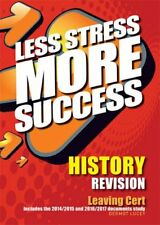 HISTORY Revision Leaving Cert (Less Stress More Success) by Dermot Lucey Book