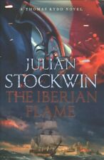Iberian Flame, Hardcover by Stockwin, Julian, Brand New, Free P&P in the UK