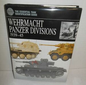 BOOK Essential Tank ID Guide Wehrmacht Panzer Divisions 1939-45 op 2006