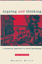 Arguing and Thinking: A Rhetorical Approach to Social Psychology (European Monog