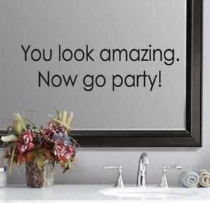 You look amazing.Now go party! Wedding Bathroom Mirror Quote Sticker Vinyl Decal
