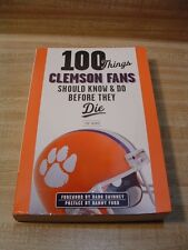 100 THINGS CLEMSON FANS SHOULD KNOW & DO BEFORE THE - LOU SAHADI (PAPERBACK)