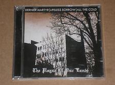 DERNIER MARTYR / LIFELESS SORROW / ALL THE COLD - THE PLAGUE OS OUR LANDS - CD
