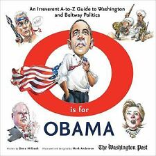 O Is for Obama : An Irreverent A-to-Z Guide to Washington by Dana Milbank HC/DJ