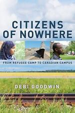 Citizens of Nowhere: From Refugee Camp to Canadian Campus-ExLibrary