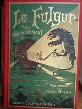 LE FULGUR PAUL DE SEMANT CARTONNAGE FLAMMARION ILLUSTRATIONS MARIN BALDO