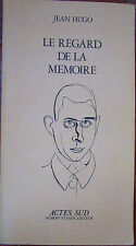 Jean Hugo - Le regard de la mémoire -1983 petit fils de Victor Hugo