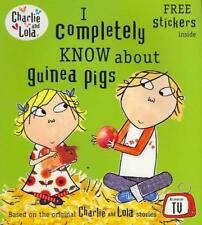 Charlie and Lola: I Completely Know About Guinea Pigs von Lauren Child
