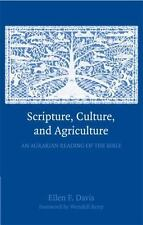 Scripture, Culture, and Agriculture : An Agrarian Reading of the Bible by...