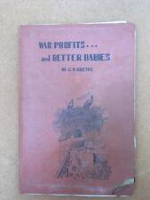War profits... And Better Babies C M Goethe 1946 Hardback