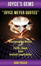 Joyce Meyer Quotes : Encouraging Words of Faith, Hope and Instant Inspiration...