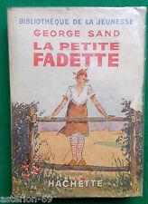 LA PETITE FADETTE GEORGE SAND 1940 BIBL JEUNESSE HACHETTE