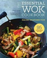 Essential Wok Cookbook : A Simple Chinese Cookbook for Stir-fry, Dim Sum, and...