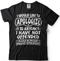I Would Like To Apologize To Anyone I Have Not Offended Sarcasm Funny T-shirt
