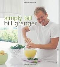 Simply Bill - Bill Granger AUTOGRAPHED FREE POSTAGE