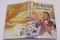 Robert Challoner Into Battle! First Edition in D/J 1987