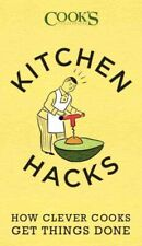 Kitchen Hacks : How Clever Cooks Get Things Done, Paperback by America's Test...
