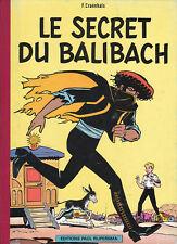 Le secret du Balibach. CRAENHALS Rijperman 1984. neuf