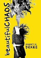 Beautiful Chaos - Robert M Drake - Paperback BRAND NEW - FREE SHIPPING