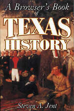 NEW Browser's Book of Texas History by Steven Jent