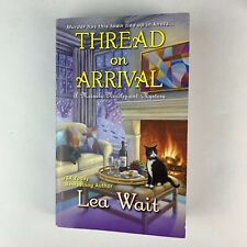 Lea Wait Thread on Arrival 8th Mainely Needlepoint Mystery Paperback