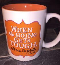 Hallmark Coffee Mug Shoebox When The Going Gets Tough Tell Me I'm Pretty 3.5