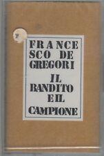 FRANCESCO DE GREGORI IL BANDITO E IL CAMPIONE MC K7 MUSICASSETTA SIGILLATTA!!!