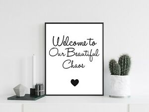 Our Beautiful Chaos Art Typography Print Poster Home Family Quote Love Unframed