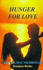 Hunger for Love: A Novel of the Famine, Murrough, Mac, New Book