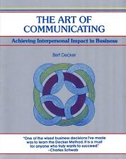 Fifty-Minute: The Art of Communicating : Achieving Interpersonal Impact in Busin
