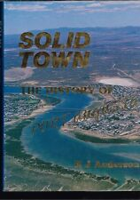 Solid Town: The History of Port Augusta by R. J. Anderson (Hardback)