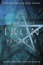 New, Magic of the Iron Pentacle: Reclaiming Sex, Pride, Self, Power & Passion, P