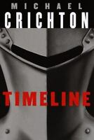 Timeline by Crichton, Michael , Hardcover