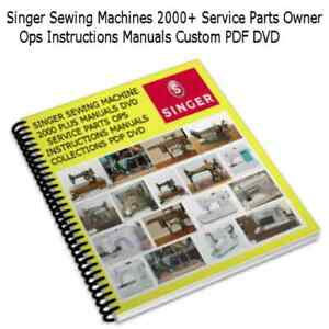 Singer Sewing Machines 2k Plus Service Manuals Parts Ops Instructions PDF DVD