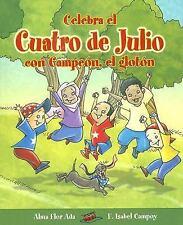 Celebra el Cuatro de Julio con Campeon el Gloton (Cuentos para Celebra-ExLibrary