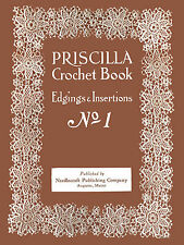 Priscilla Crochet Edgings & Insertions #1 c.1915 Excellent Pattern Book