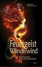 viatores - Feuergeist & Wandelwind: Schamanische Heil- und Ritualtänze //3
