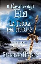 La terra del fiordo. Il cavaliere degli elfi - di Bernhard Hennen - Ed. Armenia
