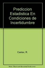 USED (LN) Prediccion Estadistica en Condiciones de Incertidumbre by R. Castex