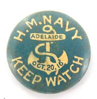 ".WW1 1916 AUSTRALIAN NAVY TIN BUTTON BADGE. ""H.M.NAVY KEEP WATCH, ADELAIDE""."