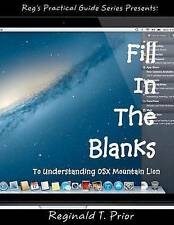 Fill In The Blanks To Understanding Mac OSX Mountain Lion by Reginald T Prior