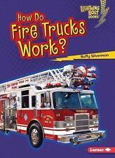 Lightning Bolt Books (tm) -- How Vehicles Work: How Do Fire Trucks Work? by...