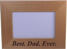 Best Dad Ever 4x6 Inch Wood Picture Frame - Great Gift for Father's Day Birthday